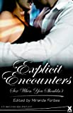 Explicit Encounters: Sex When You Shouldn't (Xcite Best-Selling Collections)