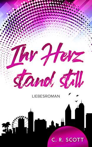 Buchseite und Rezensionen zu 'Ihr Herz stand still: Liebesroman' von C. R. Scott