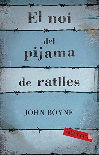 El Noi Del Pijama De Ratlles (LABUTXACA) por John Boyne