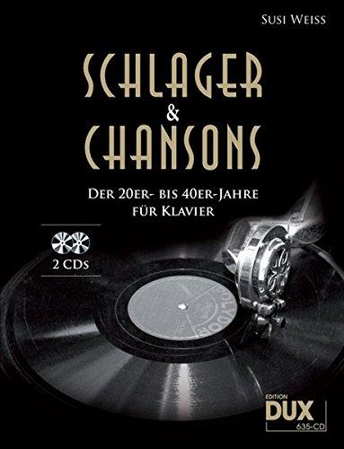 Schlager & Chansons der 20er- bis 40er-Jahre: Eine umfassende Zusammenstellung von 40 Evergreens und Schlagernaus dieser Zeit, für Klavier, mit CDs