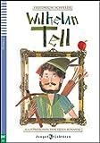 WILHELM TELL + CD (Junge Eli Lektüren Niveau 2 A2)