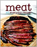 100 Everyday Recipes - Meat