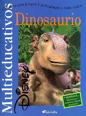 Dinosaurio: Cuentos con juegos y actividades a todo color. (Multieducativos Disney)