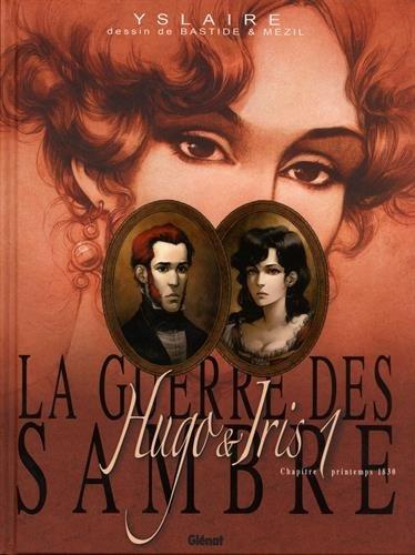 La guerre des Sambre : Hugo & Iris : Tome 1, printemps 1830, Le mariage d'Hugo
