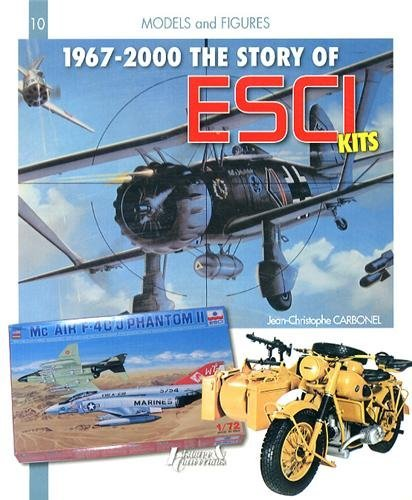 The Story of ESCI (Models and Figures) by Jean-Christophe Carbonel (31-Jul-2013) Paperback