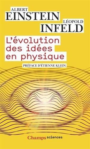L'évolution des idées en physique : Des premiers concepts aux théories de la relativité et des quanta by Albert Einstein (2015-10-21)