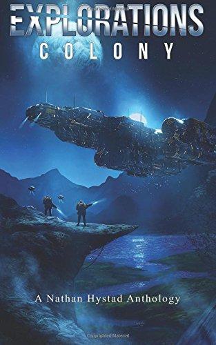 Explorations: Colony: Volume 4