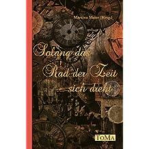 Solang das Rad der Zeit sich dreht (German Edition)