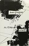 An Earth of Time: 18 (Serie D'ecriture) by Jean Grosjean (2006-01-06)
