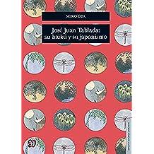 José Juan Tablada: su haikú y su japonismo (Seccion de Obras de Lengua y Estudios Literarios)