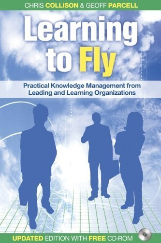 Learning to Fly, with Free CD-ROM: Practical Knowledge Management from Leading and Learning Organizations 2nd edition by Collison, Chris, Parcell, Geoff (2004) Paperback