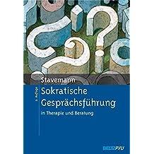 Sokratische Gesprächsführung in Therapie und Beratung: Eine Anleitung für Psychotherapeuten, Berater und Seelsorger