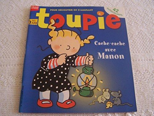 Toupie - N° 254 - Novembre 2006 - 42 autocollants - Jeux - Cache cache avec Manon - Plumetou veut dormir - Flocon et le pommier - Tiloulou Baillements - Manon, le bebe fantome - Le chateau enchante - Eliot et Zoe, tours de magie
