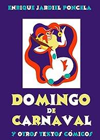 Domingo de Carnaval y otros textos cómicos par  Enrique Jardiel Poncela