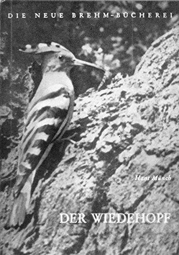 Der Wiedehopf (Die Neue Brehm-Bücherei / Zoologische, botanische und paläontologische Monografien)