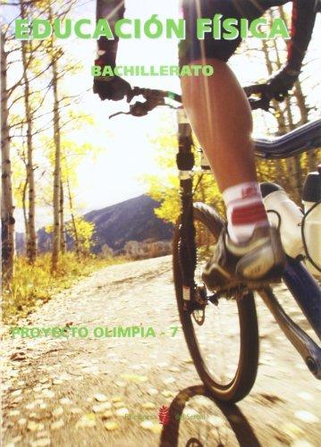 Olímpia - 7 educación física bachillerato: olimpia - 7 educación física bachillerato (poryecto olimpia educación y libr