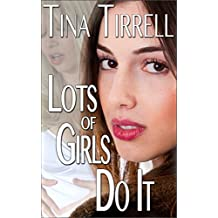 Lots of Girls Do It: *a Tale of Erotic Innocence Lost* (English Edition)