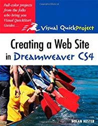Creating a Web Site in Dreamweaver CS4: Visual QuickProject Guide (Visual QuickProject Guides)