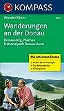 Wanderungen an der Donau - Donausteig, Wachau, Nationalpark Donau-Auen. Die schönsten Touren