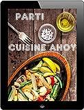 Parti Cuisine Ahoy: Les 1000 meilleures recettes pour célébrer