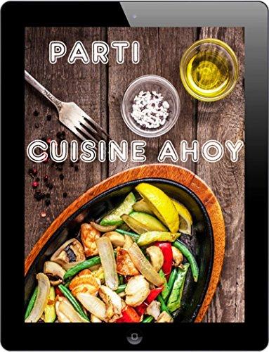 Parti Cuisine Ahoy: Les 1000 meilleures recettes pour célébrer (French Edition)