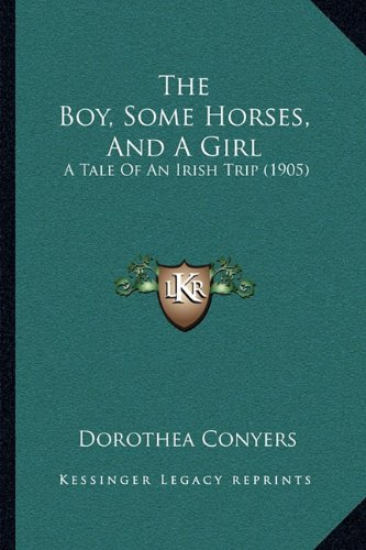 The Boy, Some Horses, and a Girl: A Tale of an Irish Trip (1905)