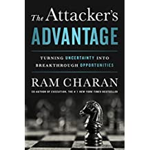 The Attacker's Advantage: Turning Uncertainty into Breakthrough Opportunities (English Edition)