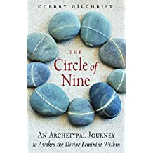The Circle of Nine: An Archetypal Journey to Awaken the Sacred Feminine within