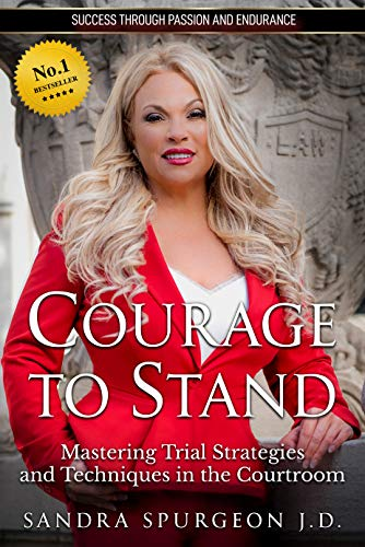Courage to Stand: Mastering Trial Strategies and Techniques in the Courtroom (English Edition)