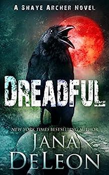Dreadful (Shaye Archer Series Book 6) by [DeLeon, Jana]