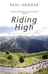 Riding High: Shadow Cycling the Tour de France (Mainstream Sport) by Paul Howard (2004-08-05)