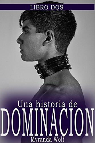 Mi Hermoso Modelo:Una historia de Dominación: Libro Dos: (erotica gay en español) (Una historia de Dominacion nº 2)