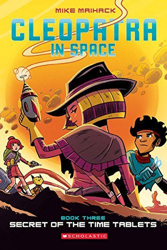 Secret of the Time Tablets (Cleopatra in Space) por Mike Maihack