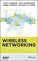 Wireless Networking: Understanding Internetworking Challenges by Jack L. Burbank (2013-06-04)