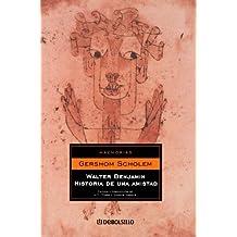 Walter Benjamin: Historia De Una Amistad/Story of a Friendship (Ensayo-mem)