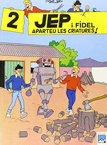 Aparteu les criatures!: 2 (Còmic Jep i Fidel)