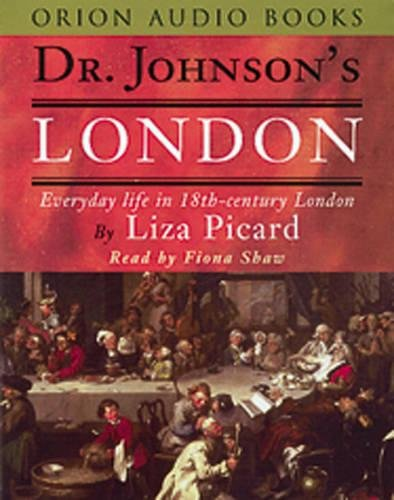 Dr Johnson's London: Everyday Life in London in the Mid 18th Century