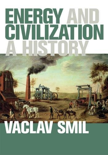 Energy and Civilization – A History