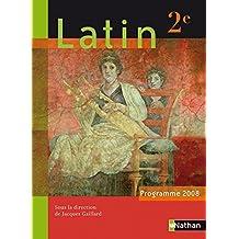 Latin 2e : Programme 2008 by Jacques Gaillard (2008-04-22)