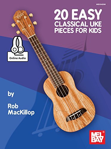 20 Easy Classical Uke Pieces for Kids eBook: Rob MacKillop