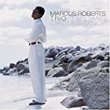 Songtexte von Marcus Roberts Trio - Time and Circumstance