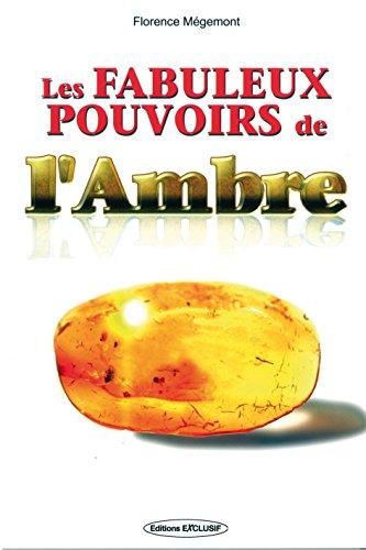 Les fabuleux pouvoirs de l'ambre, source de vitalité par Florence Mégemont