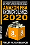 AMAZON FBA E-COMMERCE BUSINESS 2020: Whit the New and More Advanced Beginners...