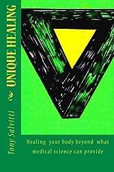 Unique healing by Tony Salvitti (2012-02-04)