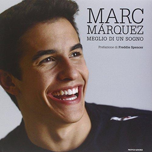 Marc Márquez. Meglio di un sogno. Ediz. illustrata (Ingrandimenti) por Emilio Pérez de Rozas
