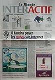 MONDE INTERACTIF du 24/02/1999 - jacques marescaux a cree un centre de telechirurgie avec des collectivites locales des chercheurs et des industriels du monde entier dans le vent - apres des debuts difficiles les eoliennes deviennent une source d'energie d'appoint credible- microprocesseur - le 26 fevrier intel sort la nouvelle mouture de sa celebre puce le pentiun iii robot - des scientifiques japonais vont fabriquer un chat au cerveau de silicium petites annonces - 6 pages d'offres d'emplo