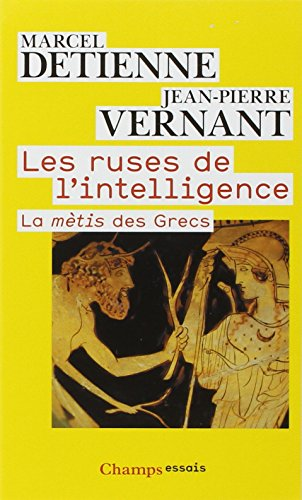 Les ruses de l'intelligence : La mètis des Grecs par Marcel Detienne