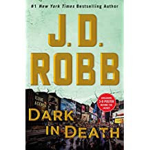 Dark in Death: An Eve Dallas Novel