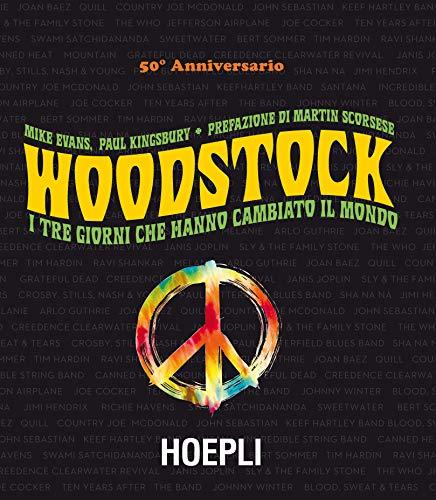 Woodstock. I tre giorni che hanno cambiato il