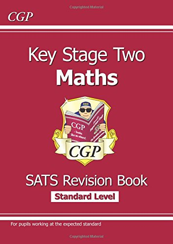 KS2 Maths Targeted SATs Revision Book - Standard Level (for tests in 2018 and beyond) (CGP KS2 Maths SATs)